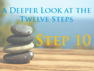 Step 10 - A Deeper Look at the Twelve Steps of AA