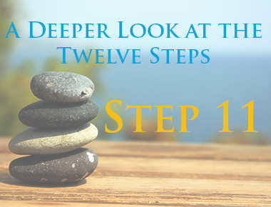 Step 11 - A Deeper Look at the Twelve Steps of AA