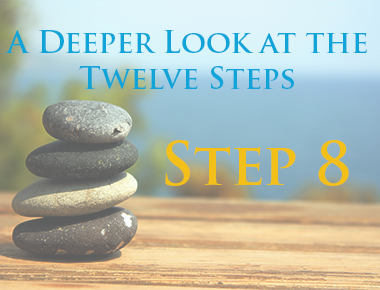 Step 8 - A Deeper Look at the Twelve Steps of AA